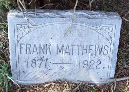 MATTHEWS, FRANK - Benton County, Arkansas   FRANK MATTHEWS - Arkansas Gravestone Photos