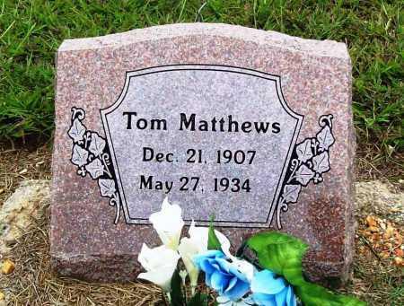 MATTHEWS, TOM - Benton County, Arkansas | TOM MATTHEWS - Arkansas Gravestone Photos