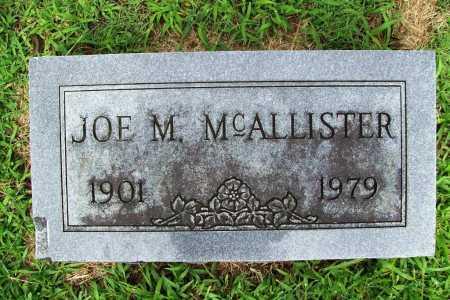 "MCALLISTER, JOSEPH MILTON ""JOE"" - Benton County, Arkansas   JOSEPH MILTON ""JOE"" MCALLISTER - Arkansas Gravestone Photos"