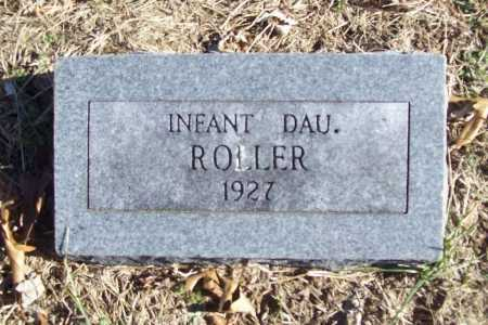 ROLLER, INFANT DAUGHTER - Benton County, Arkansas | INFANT DAUGHTER ROLLER - Arkansas Gravestone Photos