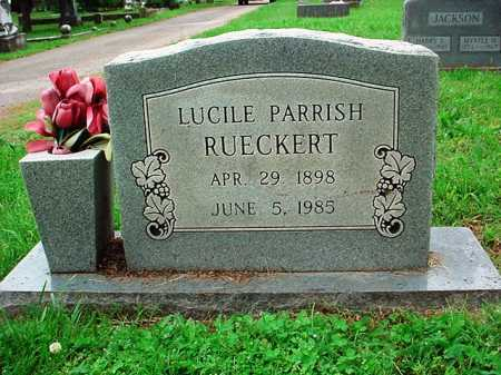 PARRISH RUECKERT, LUCILE - Benton County, Arkansas | LUCILE PARRISH RUECKERT - Arkansas Gravestone Photos