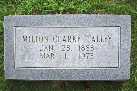 TALLEY, MILTON CLARKE - Benton County, Arkansas   MILTON CLARKE TALLEY - Arkansas Gravestone Photos