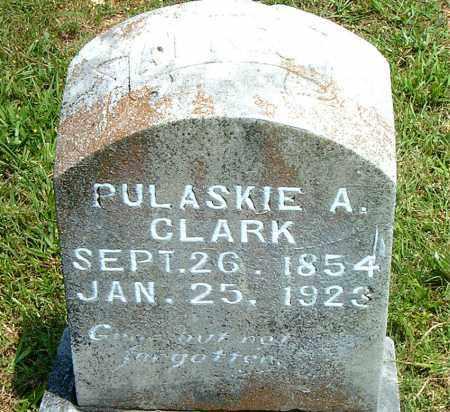CLARK, PULASKIE  A. - Boone County, Arkansas   PULASKIE  A. CLARK - Arkansas Gravestone Photos
