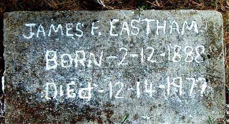 EASTHAM, JAMES  F. - Boone County, Arkansas | JAMES  F. EASTHAM - Arkansas Gravestone Photos