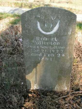 FULLERTON  (VETERAN CSA), ROBERT - Boone County, Arkansas   ROBERT FULLERTON  (VETERAN CSA) - Arkansas Gravestone Photos