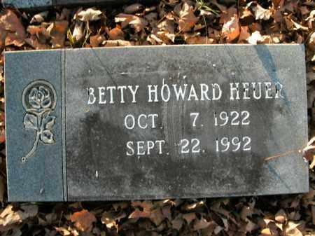 HOWARD HEUER, BETTY - Boone County, Arkansas | BETTY HOWARD HEUER - Arkansas Gravestone Photos