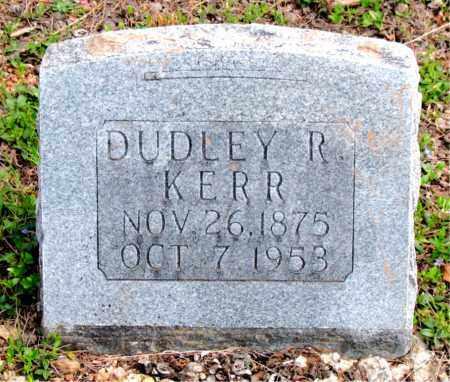 KERR, DUDLEY R. - Boone County, Arkansas | DUDLEY R. KERR - Arkansas Gravestone Photos