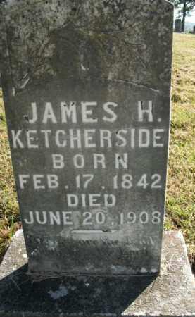 KETCHERSIDE, JAMES H. - Boone County, Arkansas | JAMES H. KETCHERSIDE - Arkansas Gravestone Photos