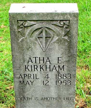 KIRKHAM, ATHA E. - Boone County, Arkansas | ATHA E. KIRKHAM - Arkansas Gravestone Photos