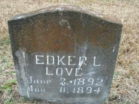 LOVE, EDKER L. - Boone County, Arkansas | EDKER L. LOVE - Arkansas Gravestone Photos