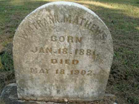 MATHEWS, WILLIAM FRANK - Boone County, Arkansas | WILLIAM FRANK MATHEWS - Arkansas Gravestone Photos