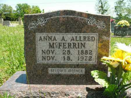 ALLRED MCFERRIN, ANNA A. - Boone County, Arkansas | ANNA A. ALLRED MCFERRIN - Arkansas Gravestone Photos