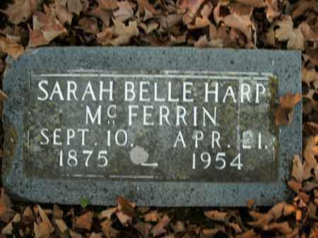 HARP MCFERRIN, SARAH BELLE - Boone County, Arkansas | SARAH BELLE HARP MCFERRIN - Arkansas Gravestone Photos