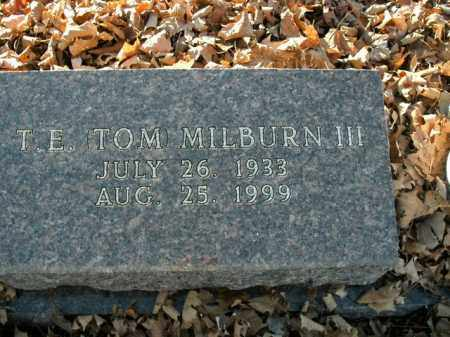 "MILBURN, III, T.E. ""TOM"" - Boone County, Arkansas | T.E. ""TOM"" MILBURN, III - Arkansas Gravestone Photos"