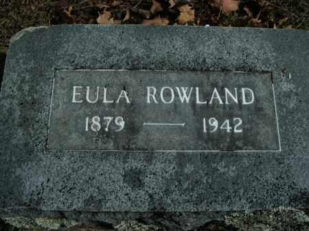 ROWLAND, EULA - Boone County, Arkansas | EULA ROWLAND - Arkansas Gravestone Photos