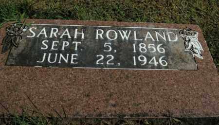 ROWLAND, SARAH - Boone County, Arkansas | SARAH ROWLAND - Arkansas Gravestone Photos