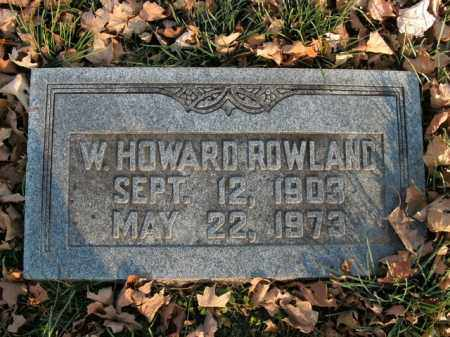ROWLAND, W. HOWARD - Boone County, Arkansas   W. HOWARD ROWLAND - Arkansas Gravestone Photos