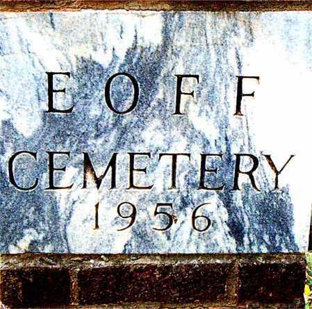 *EOFF CEMETERY SIGN,  - Boone County, Arkansas |  *EOFF CEMETERY SIGN - Arkansas Gravestone Photos