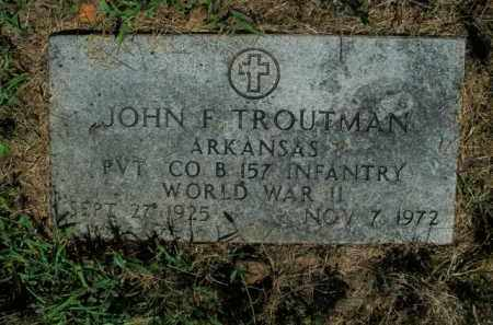 TROUTMAN   (VETERAN WWII), JOHN F - Boone County, Arkansas | JOHN F TROUTMAN   (VETERAN WWII) - Arkansas Gravestone Photos