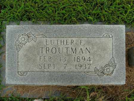 TROUTMAN, LUTHER F. - Boone County, Arkansas   LUTHER F. TROUTMAN - Arkansas Gravestone Photos