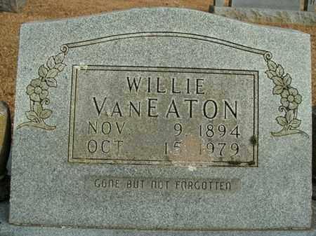 VANEATON, WILLIE - Boone County, Arkansas   WILLIE VANEATON - Arkansas Gravestone Photos