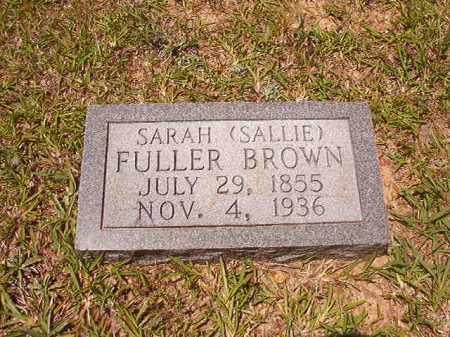 FULLER BROWN, SARAH (SALLIE) - Calhoun County, Arkansas   SARAH (SALLIE) FULLER BROWN - Arkansas Gravestone Photos