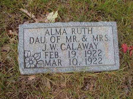 CALAWAY, ALMA RUTH - Calhoun County, Arkansas | ALMA RUTH CALAWAY - Arkansas Gravestone Photos