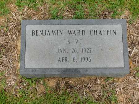 CHAFFIN, BENJAMIN WARD - Calhoun County, Arkansas | BENJAMIN WARD CHAFFIN - Arkansas Gravestone Photos