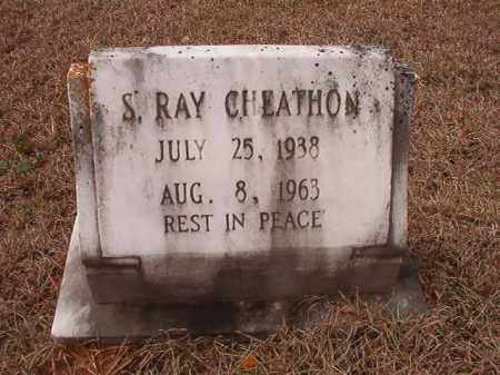 CHEATHON, S RAY - Calhoun County, Arkansas | S RAY CHEATHON - Arkansas Gravestone Photos