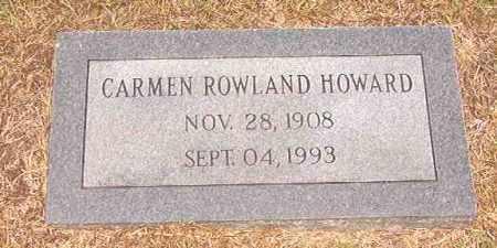 ROWLAND HOWARD, CARMEN - Calhoun County, Arkansas | CARMEN ROWLAND HOWARD - Arkansas Gravestone Photos