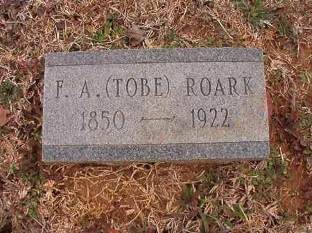 ROARK, F A (TOBE) - Calhoun County, Arkansas | F A (TOBE) ROARK - Arkansas Gravestone Photos