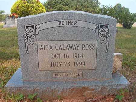 CALAWAY ROSS, ALTA - Calhoun County, Arkansas | ALTA CALAWAY ROSS - Arkansas Gravestone Photos