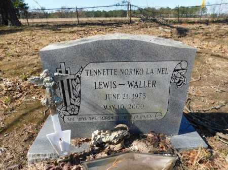 LEWIS WALLER, TENNETTE NORIKO LA'NEL - Calhoun County, Arkansas | TENNETTE NORIKO LA'NEL LEWIS WALLER - Arkansas Gravestone Photos