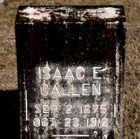 CALLEN, ISAAC E - Carroll County, Arkansas | ISAAC E CALLEN - Arkansas Gravestone Photos