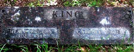 KING, CARROLL CABELLA - Carroll County, Arkansas | CARROLL CABELLA KING - Arkansas Gravestone Photos