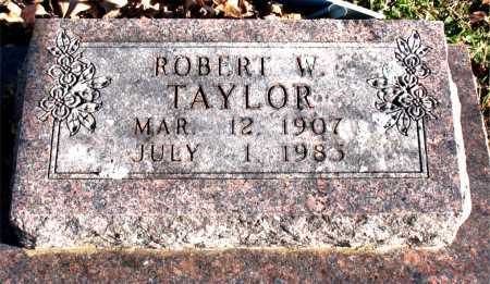 TAYLOR, ROBERT W. - Carroll County, Arkansas | ROBERT W. TAYLOR - Arkansas Gravestone Photos