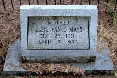 HILL MAYS, ESSIE VANIE - Chicot County, Arkansas | ESSIE VANIE HILL MAYS - Arkansas Gravestone Photos