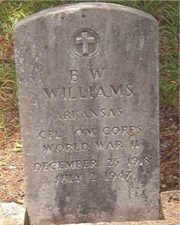 WILLIAMS (VETERAN WWII), B W - Clark County, Arkansas | B W WILLIAMS (VETERAN WWII) - Arkansas Gravestone Photos