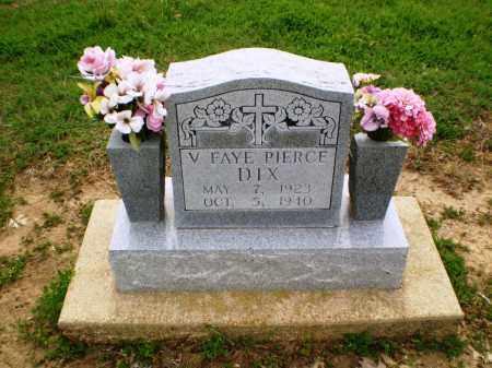 PIERCE DIX, V FAYE - Clay County, Arkansas   V FAYE PIERCE DIX - Arkansas Gravestone Photos