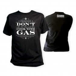 Friends Don't Let Friends (Cook with Gas) T-Shirt