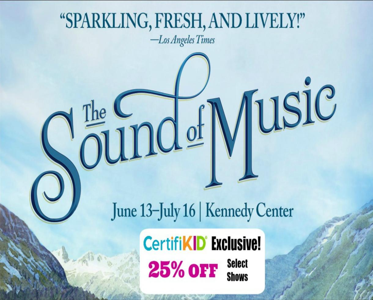 Up to 25% Off THE SOUND OF MUSIC at The Kennedy Center - JULY SHOWS ADDED!!