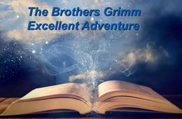 The Brothers Grimm Excellent Adventure at the Arts Barn