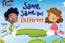 NYC Children's Theater presents Same, Same, But Different Filmed Production
