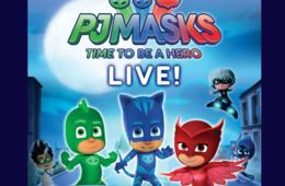 10% Off PJ Masks LIVE! Time To Be a Hero - Sept. 21st at The Hippodrome in Baltimore