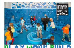 $4 for PLAY WORK BUILD!! Admission - National Building Museum (Up to 50% Off!)