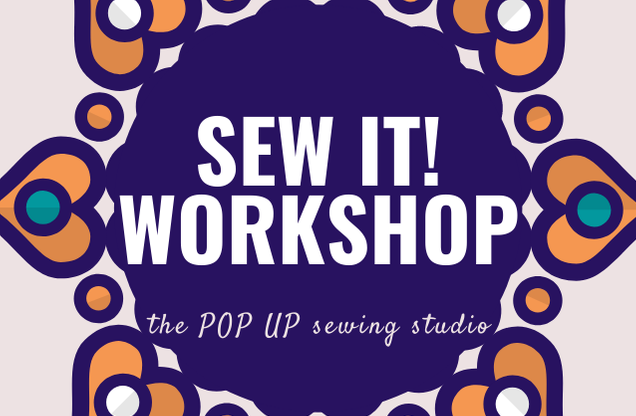 Sew It! Workshop