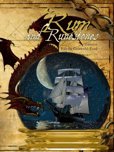 Rum and Runestones Anthology, Edited by Valerie Griswold-Ford 00001