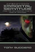 Operation: Immortal Servitude by Tony Ruggiero (Volume 1) Ebook 00080