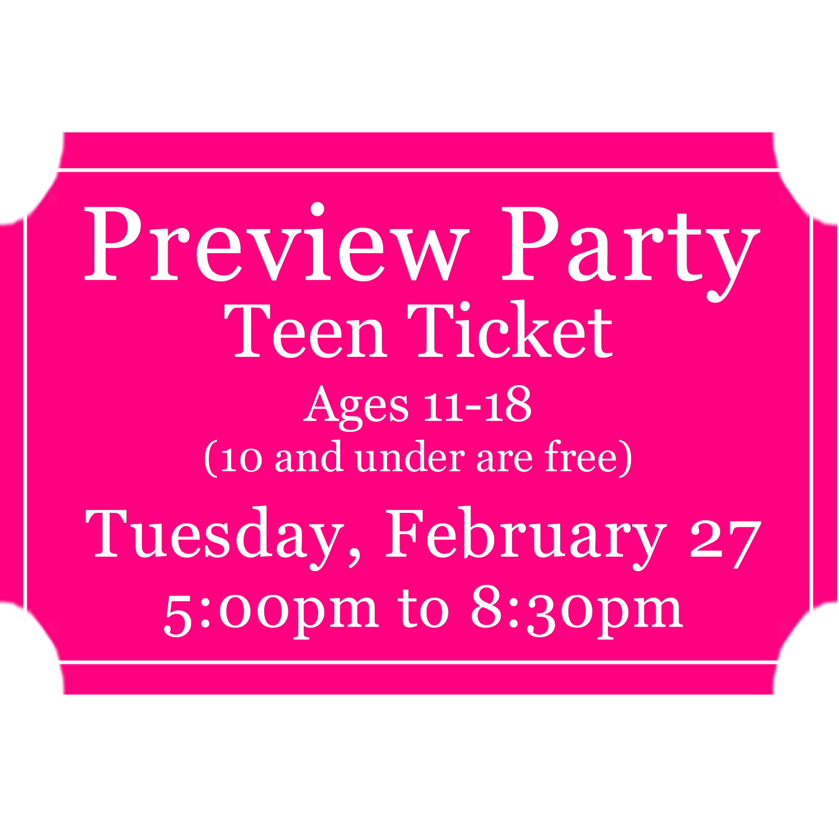 Preview Party *Teen* Ticket 0002
