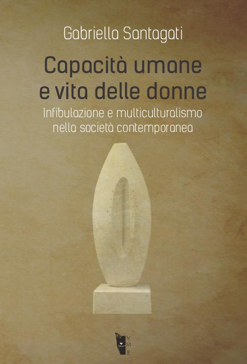 Gabriella Santagati - Capacità umane e vita delle donne 9788898119363